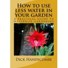 How to use less water in your garden: A practical guide to waterwise gardening worldwide