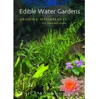 Edible Water Gardens: Growing Water Plants for Food and Profit