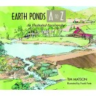 Earth Ponds A to Z: An Illustrated Encyclopedia: An Illustrated Guide